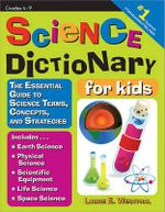 Science Dictionary for Kids : The Essential Guide to Science Terms, Concepts, and Strategies - Laurie E Westphal