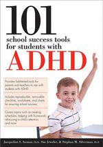 101 School Success Tools for Students with ADHD - Jacqueline S Iseman