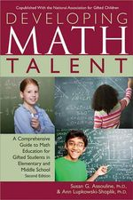 Developing Math Talent : A Comprehensive Guide to Math Education for Gifted Students in Elementary and Middle School - Susan G Assouline