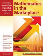 Mathematics in the Marketplace : An Interactive Discover-Based Mathematics Unit for High-Ability Learners - Richard G Cote