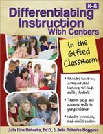 Differentiating Instruction with Centers in the Gifted Classroom - Julia Roberts