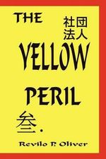 The Yellow Peril - Revilo, P. Oliver
