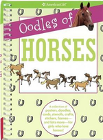 Oodles of Horses : A Collection of Posters, Doodles, Cards, Stencils, Crafts, Stickers, Frames--And Lots More--For Girls Who Love Horses!