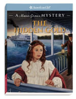 The Hidden Gold : American Girl Mysteries (Hardcover) - Sarah Masters Buckey