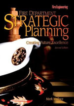 Fire Department Strategic Planning : Creating Future Excellence - Mark Wallace