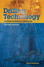 Drilling Technology in Nontechnical Language - Steve Devereux