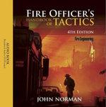 Fire Officer's Handbook of Tactics - John Norman