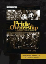 Pride & Ownership : A Firefighter's Love of the Job - Rick Lasky