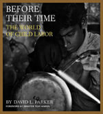 Before Their Time : The World of Child Labor - David L. Parker