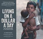 Living on a Dollar a Day : The Lives and Faces of the World's Poor - Thomas A. Nazario