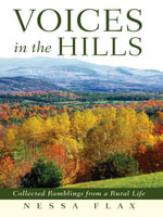 Voices in the Hills : Collected Ramblings from a Rural Life - Nessa Flax