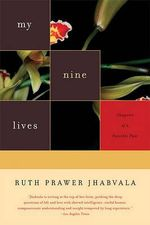 My Nine Lives : Chapters of a Possible Past - Ruth Prawer Jhabvala