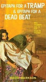 Epitaph for a Tramp: AND Epitaph for a Dead Beat : The Harry Fannin Detective Novels - David Markson