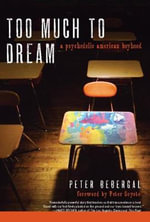 Too Much to Dream : A Psychedelic American Boyhood - Peter Bebergal
