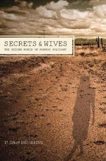 Secrets and Wives : The Hidden World of Mormon Polygamy - Sanjiv Bhattacharya