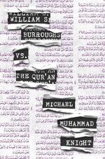 William S. Burroughs vs. The Qur'an - Michael Muhammad Knight