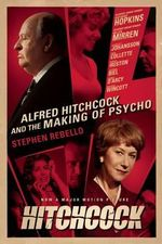 Alfred Hitchcock and the Making of Psycho : Alfred Hitchcock and the Making of Psycho - Stephen Rebello