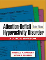 Attention-Deficit Hyperactivity Disorder : A Clinical Workbook - Russell A. Barkley