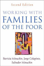 Working with Families of the Poor : Second Edition - Patricia Minuchin