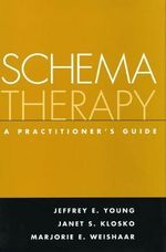 Schema Therapy : A Practitioner's Guide - Jeffrey E. Young