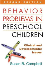 Behavior Problems in Preschool Children : Clinical and Developmental Issues - Susan B. Campbell