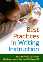 Best Practices in Writing Instruction : Solving Problems in the Teaching of Literacy