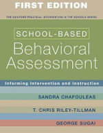 School-based Behavioral Assessment : Informing Intervention and Instruction - Sandra Chafouleas