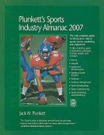 Plunkett's Sports Industry Almanac 2007 : Sports Industry Market Research, Statistics, Trends and Leading Companies - Jack W. Plunkett