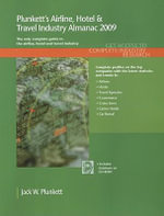 Plunkett's Airline, Hotel and Travel Industry Almanac 2009 : Airline, Hotel and Travel Industry Market Research, Statistics, Trends and Leading Companies - Jack W. Plunkett