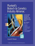 Plunkett's Biotech and Genetics Industry Almanac 2010 : Biotech and Genetics Industry Market Research, Statistics, Trends and Leading Companies - Jack W. Plunkett