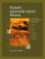 Plunkett's Automobile Industry Almanac 2010 : Automobile, Truck and Specialty Vehicle Industry Market Research, Statistics, Trends and Leading Companies - Jack W. Plunkett