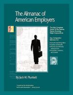 The Almanac of American Employers 2010 : Market Research, Statistics and Trends Pertaining to the Leading Corporate Employers in America - Jack W. Plunkett