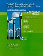 Plunkett's Renewable, Alternative and Hydrogen Energy Industry Almanac 2010 : Renewable, Alternative and Hydrogen Energy Industry Market Research, Statistics, Trends and Leading Companies - Jack W. Plunkett