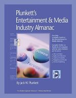Plunkett's Entertainment and Media Industry Almanac 2010 : Entertainment and Media Industry Market Research, Statistics, Trends and Leading Companies - Jack W. Plunkett