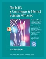 Plunkett's E-commerce and Internet Business Almanac 2010 : E-commerce and Internet Business Industry Market Research, Statistics, Trends and Leading Companies - Jack W. Plunkett