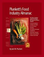 Plunkett's Food Industry Almanac 2010 : Food Industry Market Research, Statistics, Trends and Leading Companies - Jack W. Plunkett