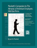 Plunkett's Companion to the Almanac of American Employers 2010 : Market Research, Statistics and Trends Pertaining to America's Hottest Mid-size Employers - Jack W. Plunkett