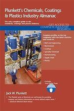Plunkett's Chemicals, Coatings & Plastics Industry Almanac 2011 : Chemicals, Coatings & Plastics Industry Market Research, Statistics, Trends & Leading Companies - Jack W. Plunkett