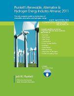 Plunkett's Renewable, Alt. & Hydro. Energy Industry Almanac 2011 : Renewable, Alternative & Hydrogen Energy Industry Market Research, Statistics, Trends & Leading Companies - Jack W. Plunkett