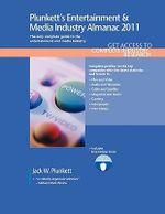Plunkett's Entertainment & Media Industry Almanac 2011 : Entertainment & Media Industry Market Research, Statistics, Trends & Leading Companies - Jack W. Plunkett