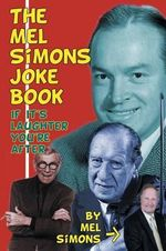 The Mel Simons Joke Book : If It's Laughter You're After - Mel Simons