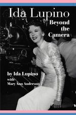 Ida Lupino : Beyond the Camera - Ida Lupino