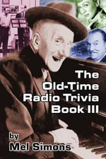 The Old-Time Radio Trivia Book III - Mel Simons