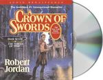 A Crown of Swords : The Wheel of Time Series - Robert Jordan