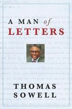 A Man of Letters : A Common Sense Guide to the Economy - Thomas Sowell