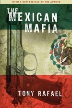 The Mexican Mafia - Tony Rafael