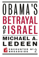 Obama's Betrayal of Israel - Michael Ledeen
