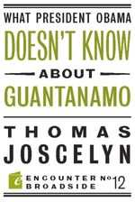 What President Obama Doesn't Know about Guantanamo - Thomas Joscelyn