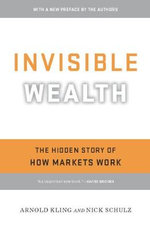 From Poverty to Prosperity : Intangible Assets, Hidden Liabilities and the Lasting Triumph Over Scarcity - Arnold Kling