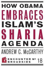 How Obama Embraces Islam's Sharia Agenda : Encounter Broadsides - Andrew C McCarthy